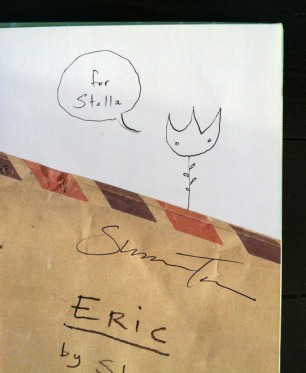 Shaun Tan autographed my daughter's copy of Eric. I was elated!