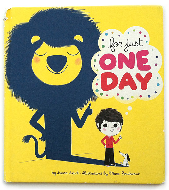 For Just One Day Cover, written by Laura Leuck, illustrations by Marc Boutavant
