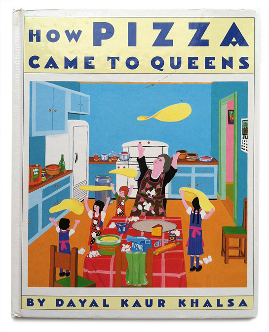 Cover of How Pizza Came to Queens by Dayal Kaur Khalsa.