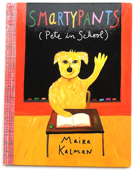 Cover for Smartypants (Pete in School) by Maira Kalman