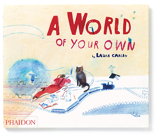 The cover for A World of Your Own by Laura Carlin.
