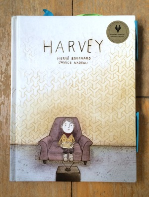 Dasha's copy of Harvey, written by Hervé Bouchard and illustrated by Janice Nadeau. This structure of this book inspired A Year Without Mom.