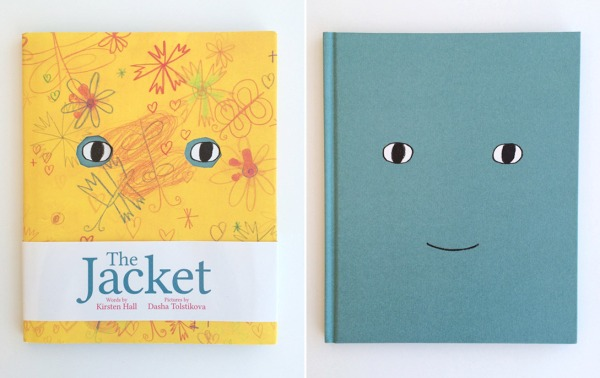The cover of The Jacket by Kirsten Hall, illustrated by Dasha Tolstikova, shown with and without the book jacket.